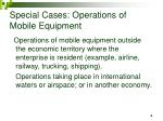 special cases operations of mobile equipment