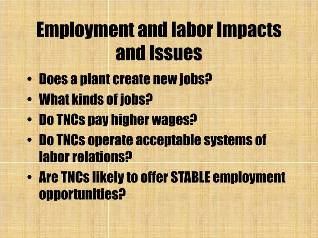 Employment and labor Impacts and Issues