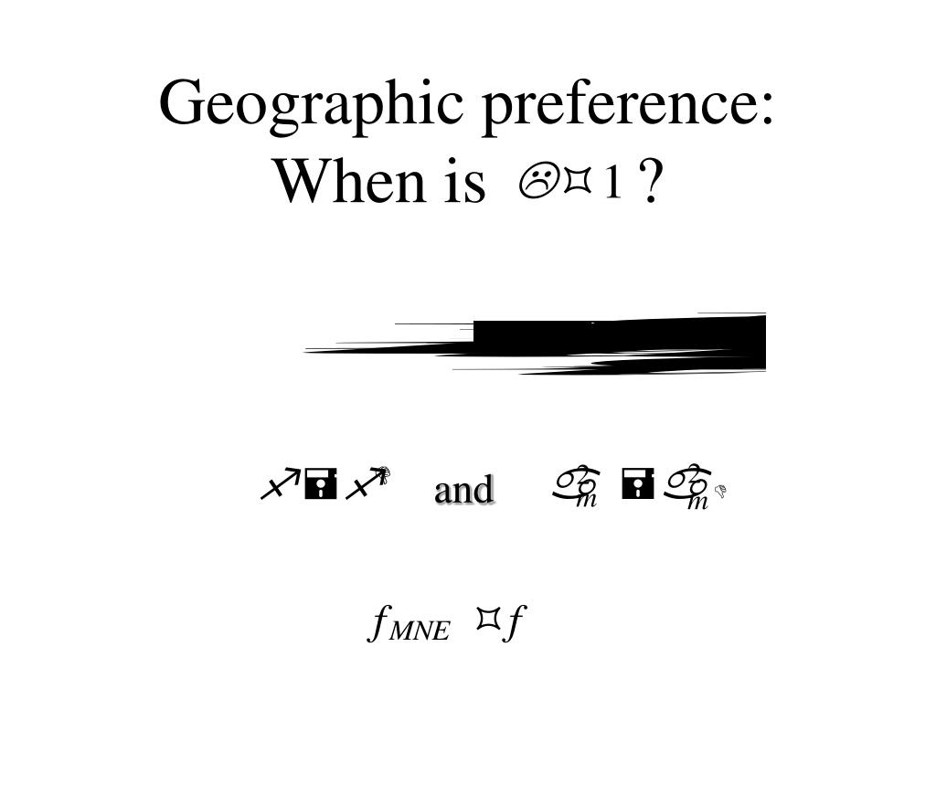 Geographic preference: When is         ?
