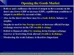 opening the goods market