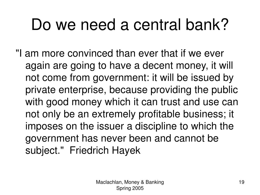 Do we need a central bank?