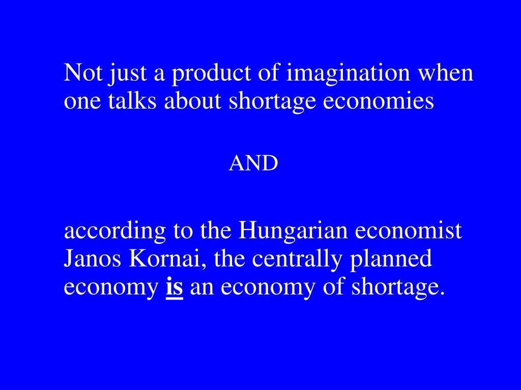 Not just a product of imagination when one talks about shortage economies