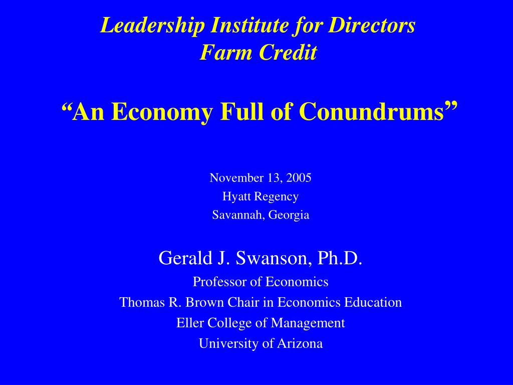 leadership institute for directors farm credit an economy full of conundrums l.