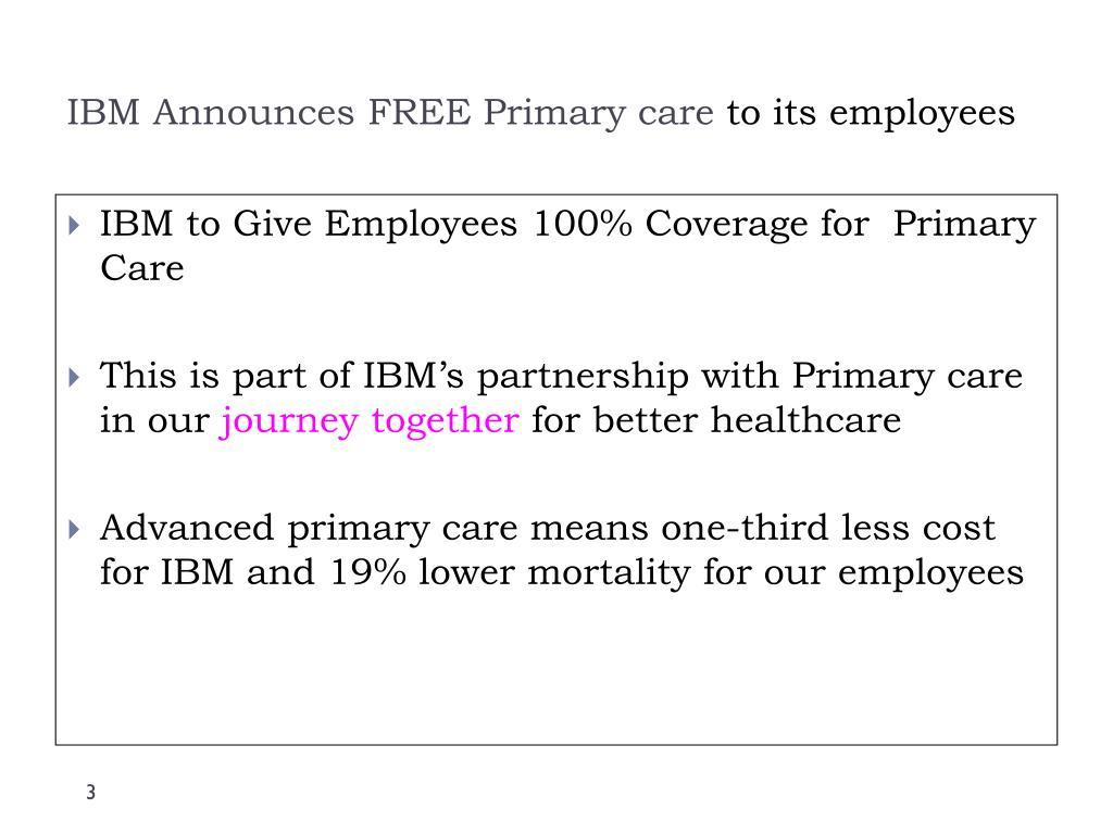 IBM Announces FREE Primary care