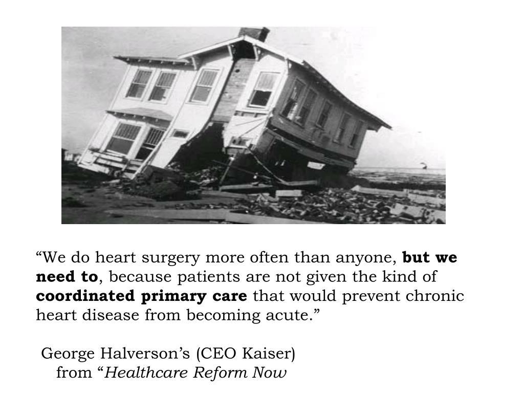 """We do heart surgery more often than anyone,"
