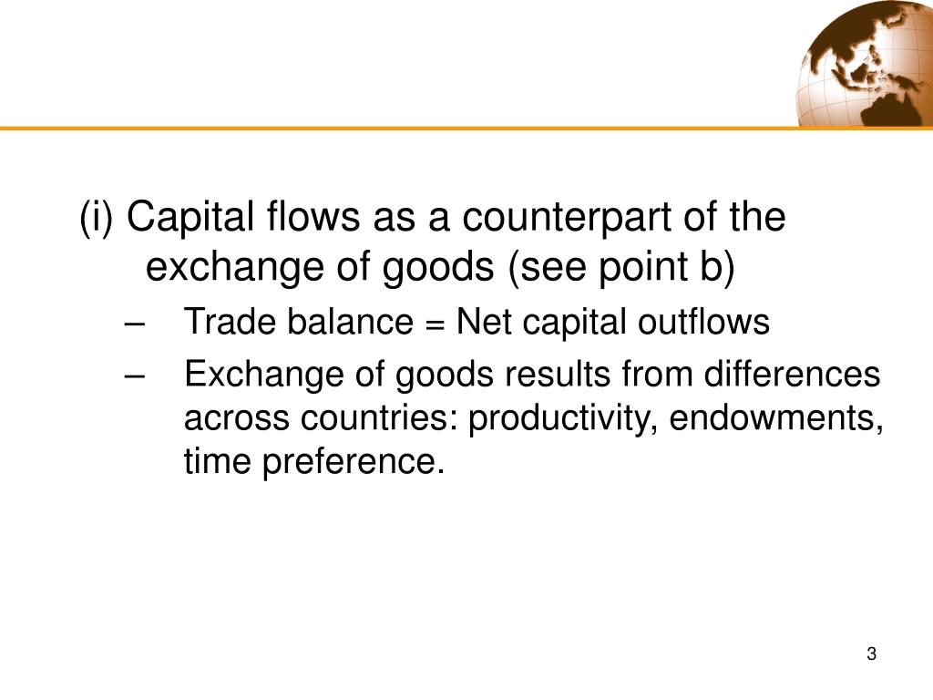 (i) Capital flows as a counterpart of the exchange of goods (see point b)