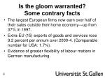 is the gloom warranted some contrary facts