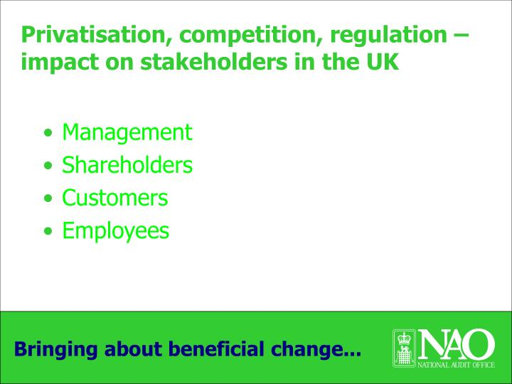 Privatisation, competition, regulation – impact on stakeholders in the UK