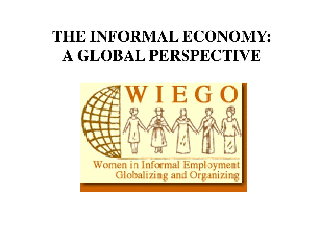 the informal economy a global perspective l.
