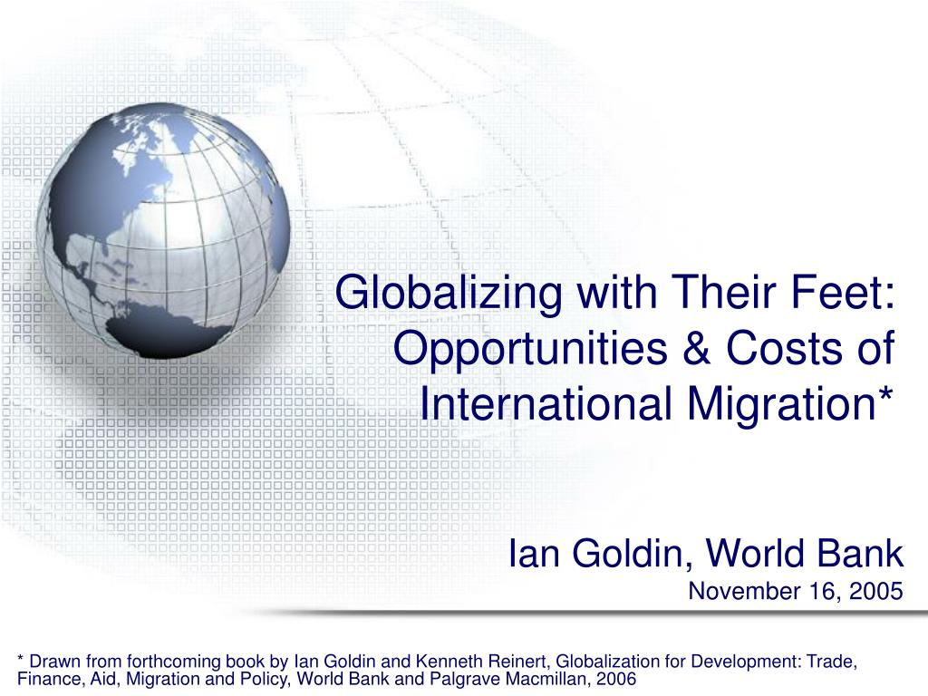 globalizing with their feet opportunities costs of international migration l.