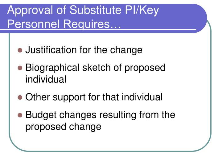 Approval of Substitute PI/Key Personnel Requires…