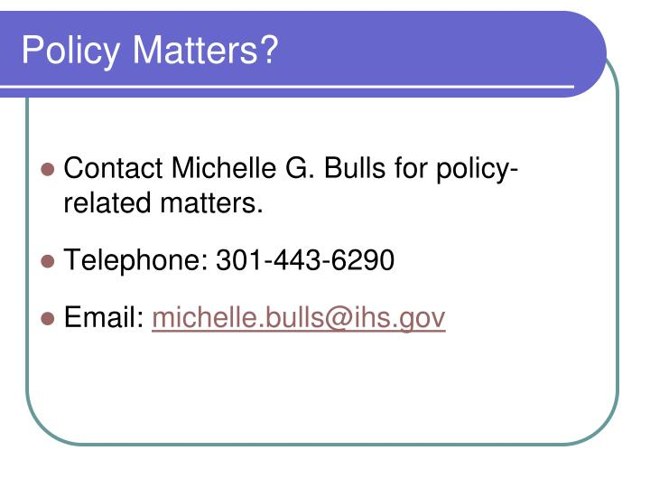 Policy Matters?