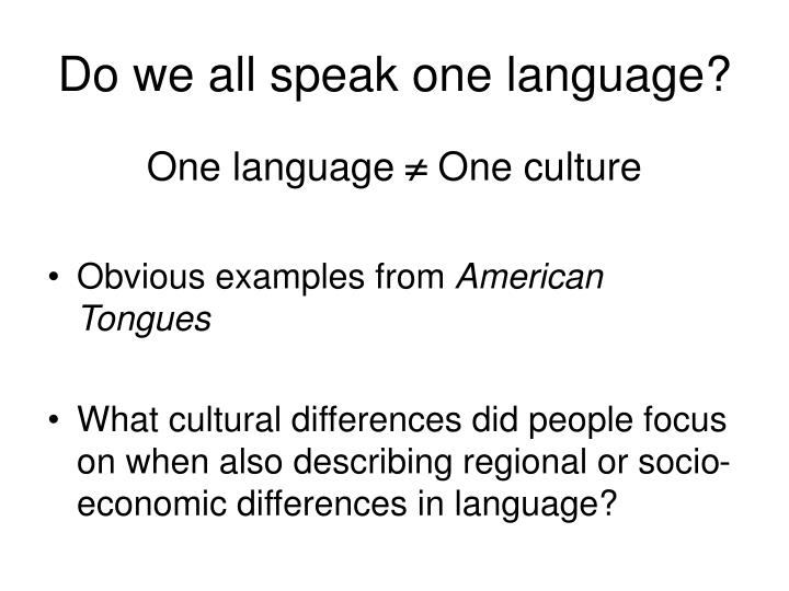the relationship between dialect and identity in the documentary american tongues Dynamic and creative exchanges among different religions, including indigenous traditions, protestant and catholic christianity, and islam, all with developing theologies and institutions, fostered substantial collective religious and cultural identities within african american communities in the united states.