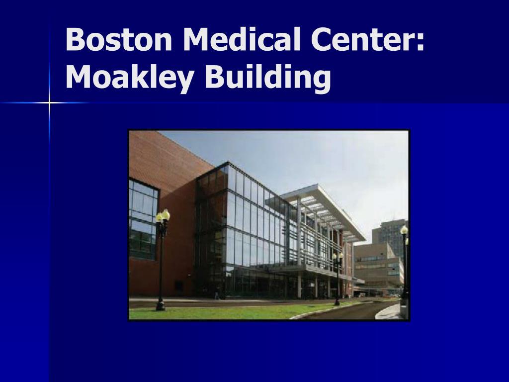 Boston Medical Center:  Moakley Building