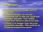 d danger
