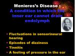 menieres s disease a condition in which the inner ear cannot drain endolymph
