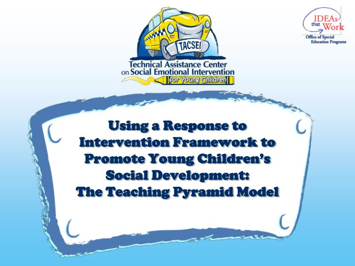 Using a Response to Intervention Framework to Promote Young Children's Social Development:
