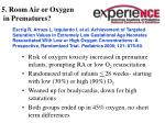5 room air or oxygen in prematures