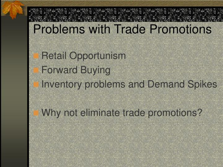 Problems with Trade Promotions