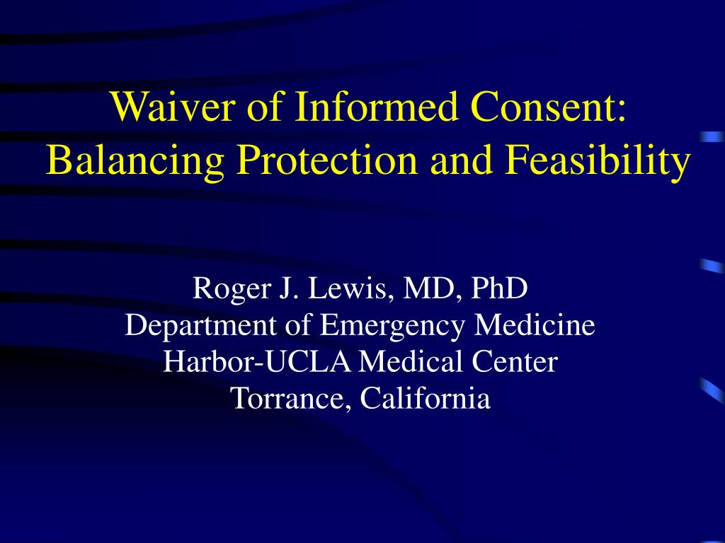 waiver of informed consent balancing protection and feasibility l.