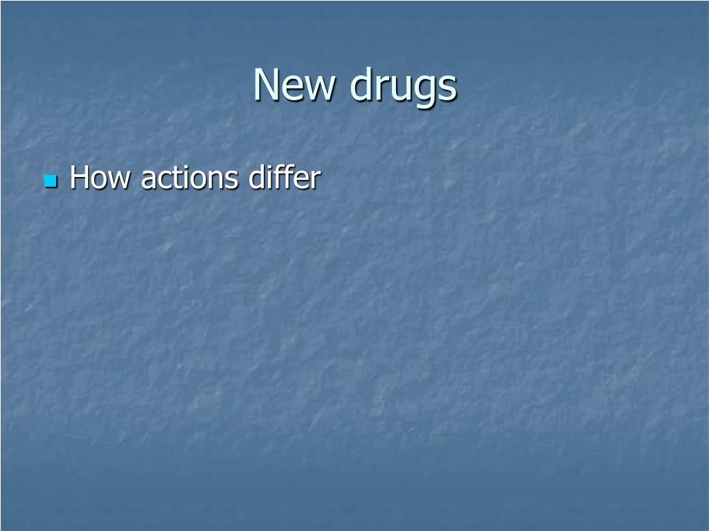 New drugs