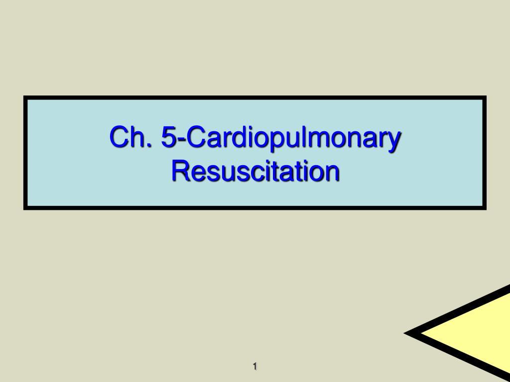 ch 5 cardiopulmonary resuscitation l.