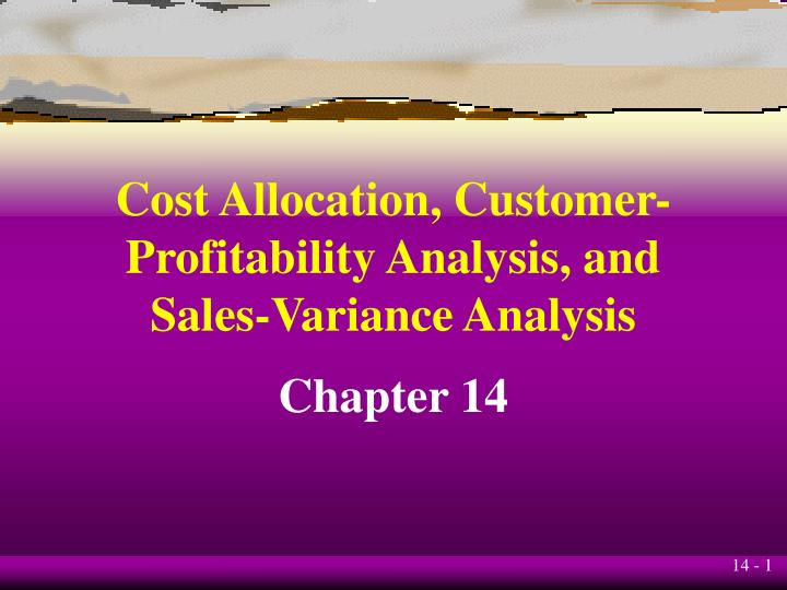 cost allocation customer profitability analysis and sales variance analysis n.