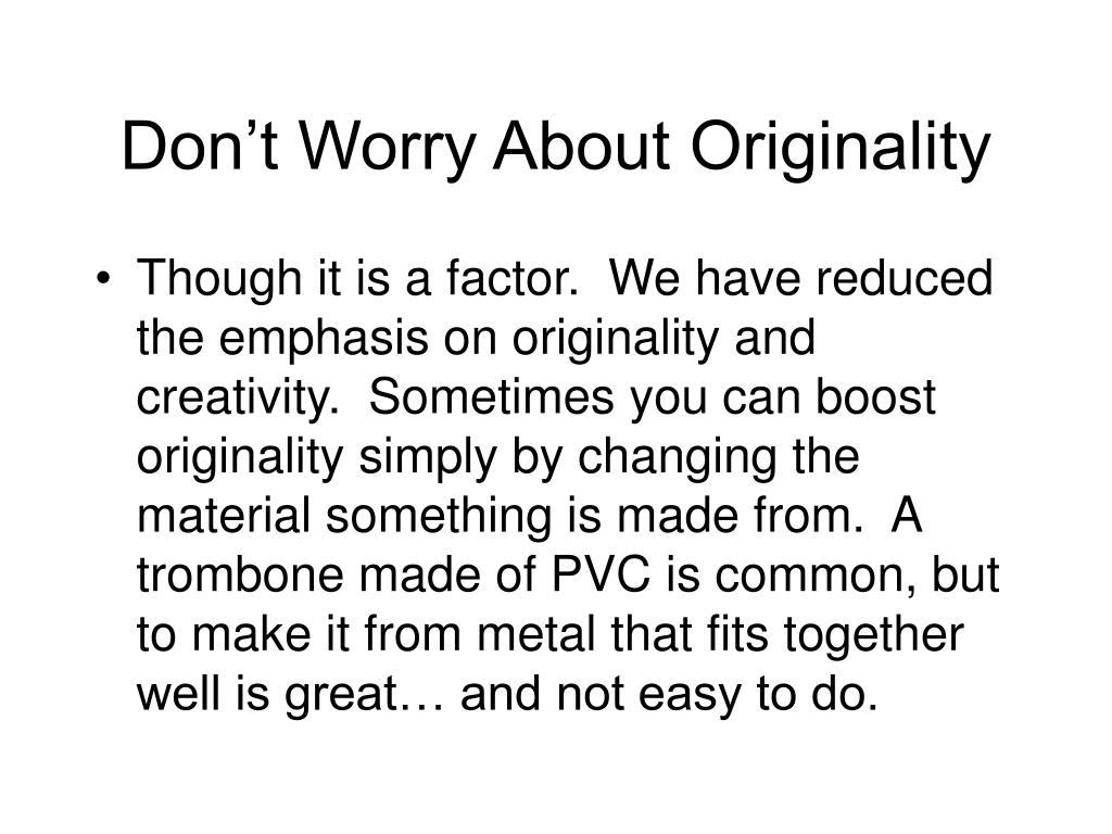 Don't Worry About Originality
