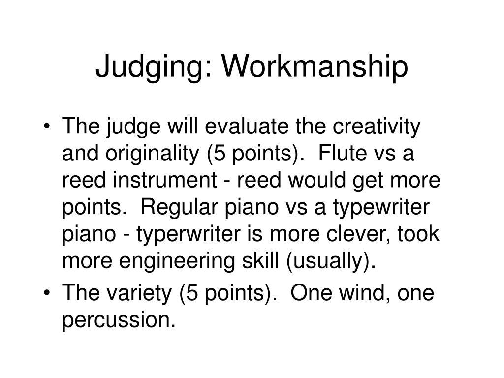Judging: Workmanship