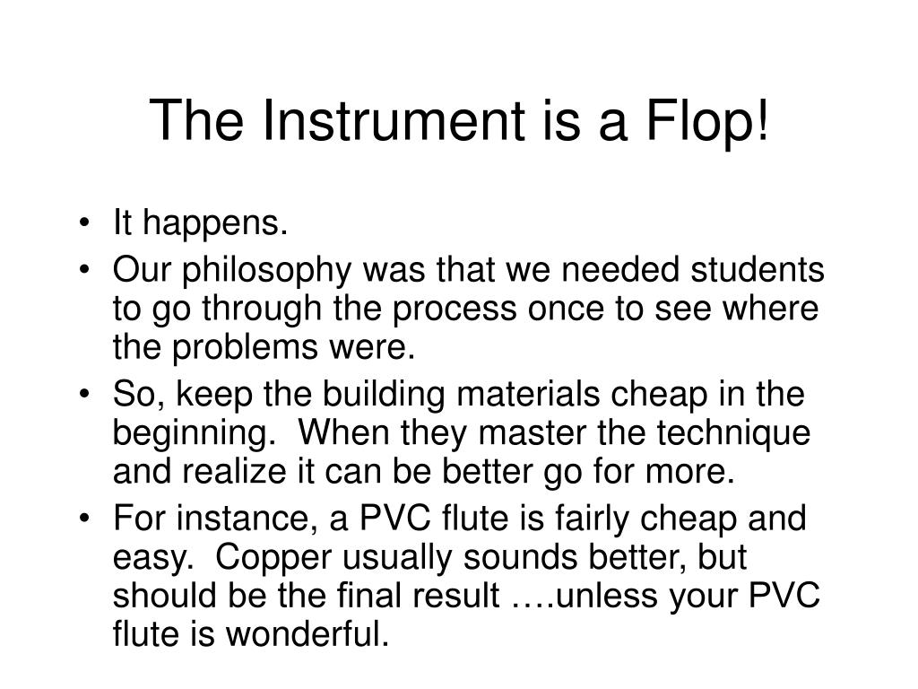The Instrument is a Flop!