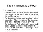 the instrument is a flop