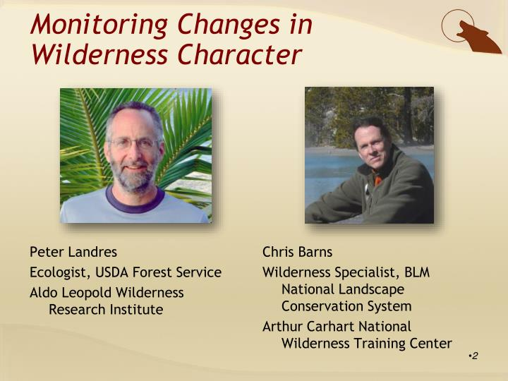 Monitoring changes in wilderness character1
