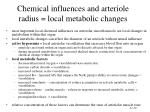 chemical influences and arteriole radius local metabolic changes