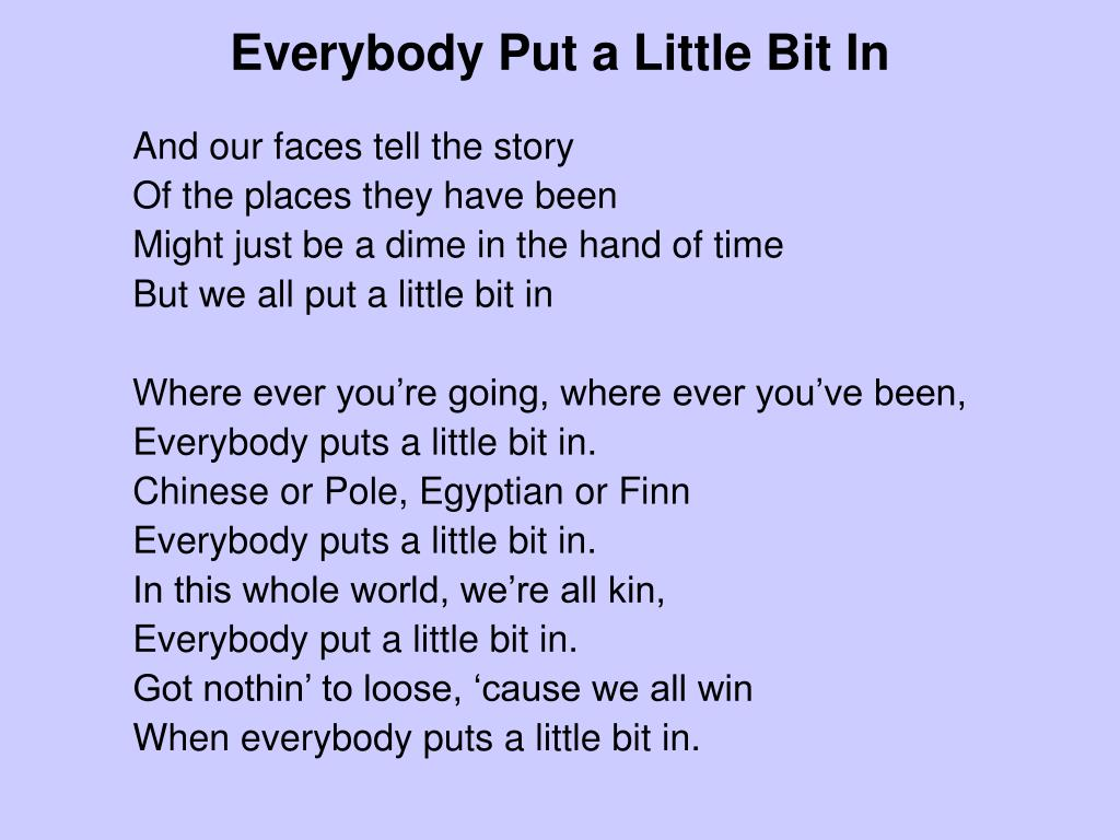 Everybody Put a Little Bit In