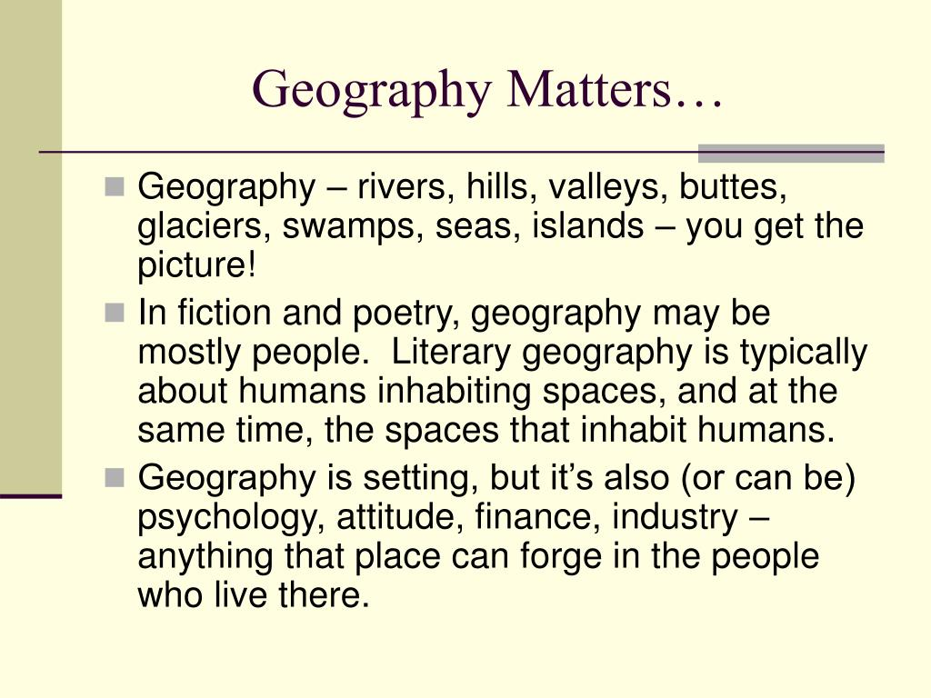 Geography Matters…