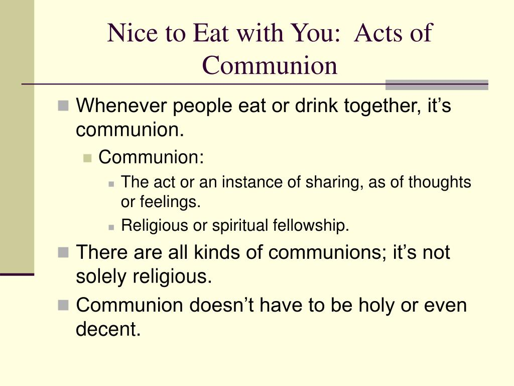 Nice to Eat with You:  Acts of Communion