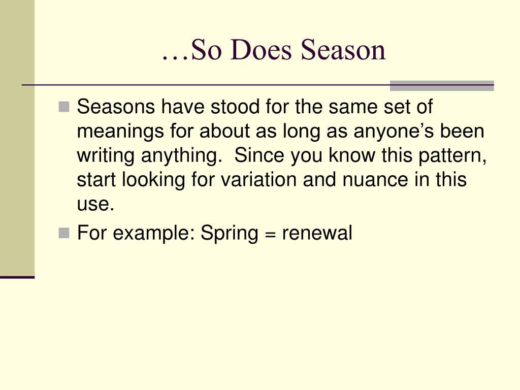 …So Does Season