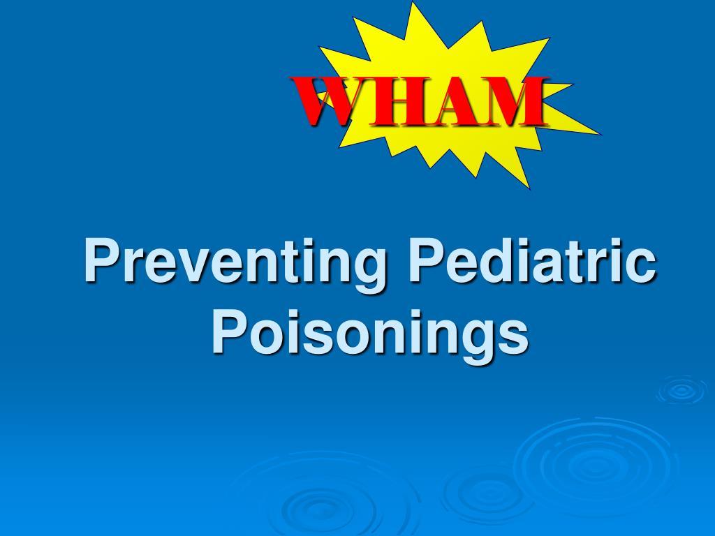 Preventing Pediatric Poisonings