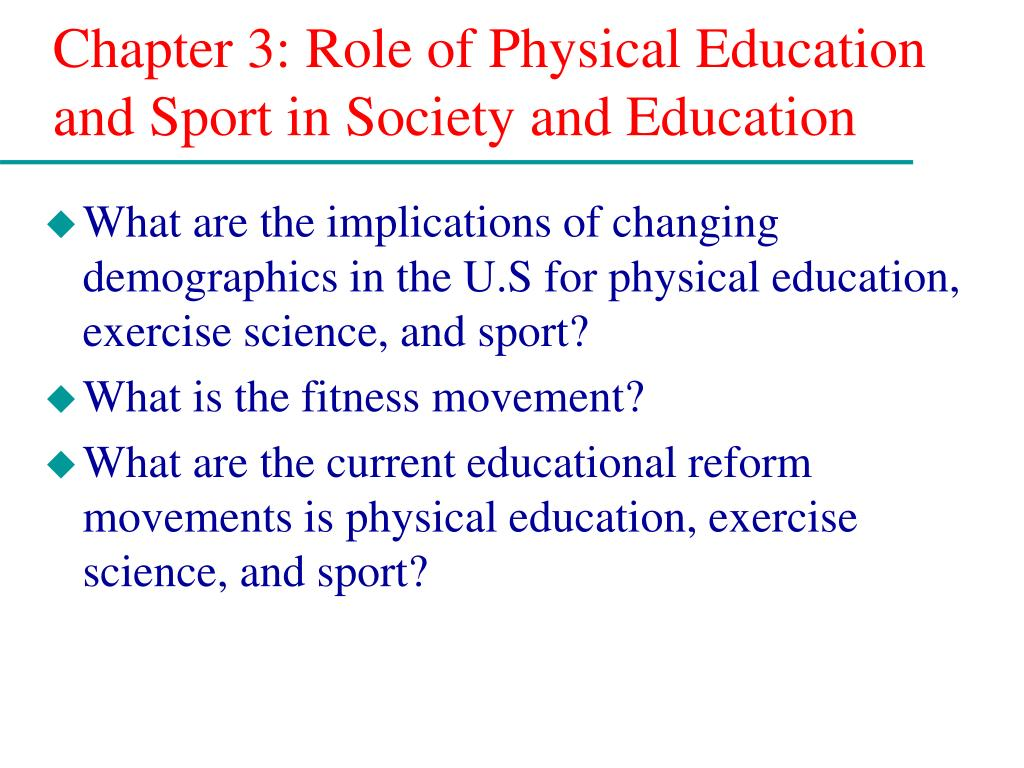 chapter 3 role of physical education and sport in society and education l.