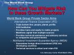 how can you mitigate risk in these growth markets