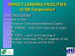 direct lending facilities of sb corporation