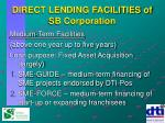 direct lending facilities of sb corporation40