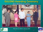 sulong awarding ceremony p27 billion in 2004