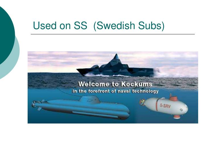 Used on SS  (Swedish Subs)