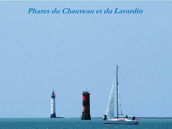 Phares du Chauveau et du Lavardin