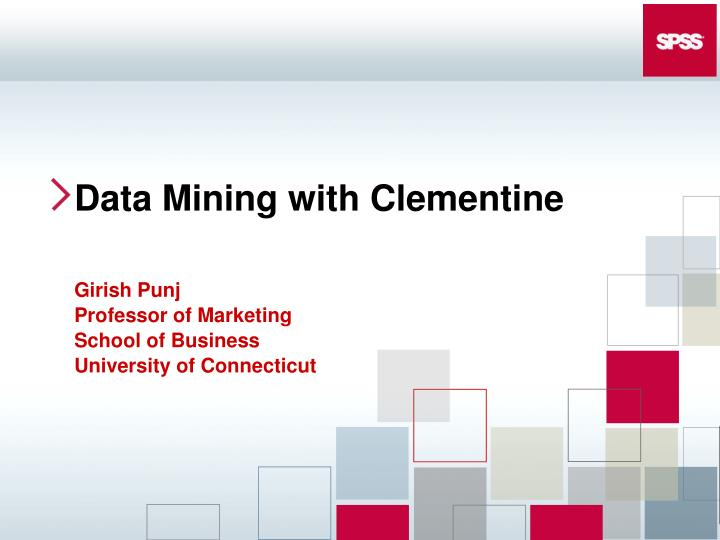 Data mining with clementine