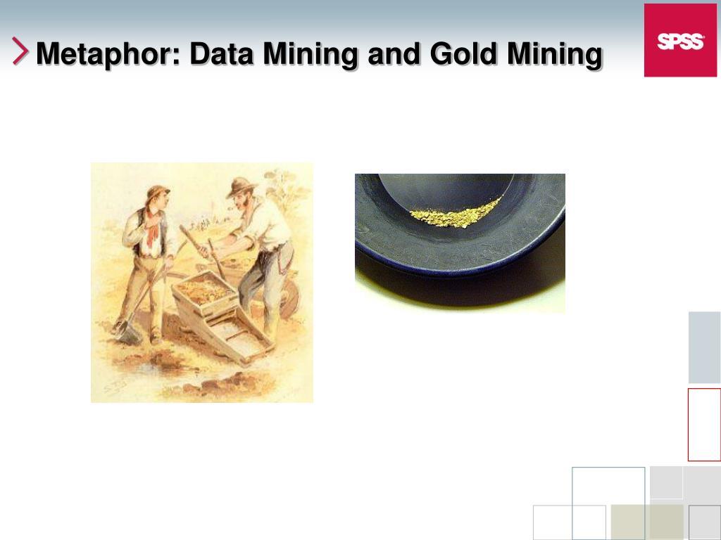 Metaphor: Data Mining and Gold Mining
