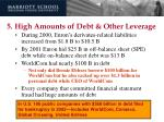 5 high amounts of debt other leverage