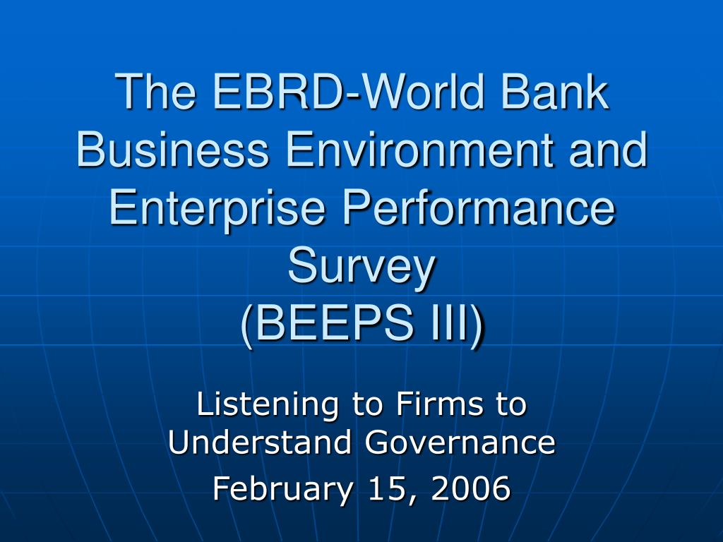 the ebrd world bank business environment and enterprise performance survey beeps iii l.