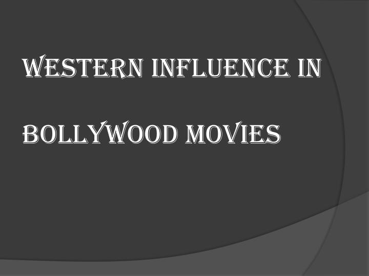 WESTERN INFLUENCE IN